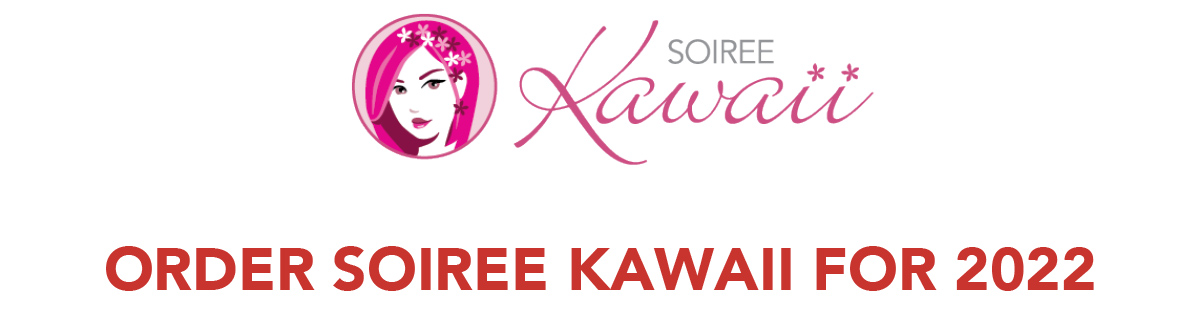 ORDER SOIREE KAWAII FOR 2022
