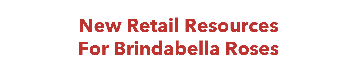 New Retail Resources for Bridabella Roses